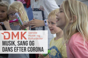efter corona - Danske Musik- og Kulturskoler